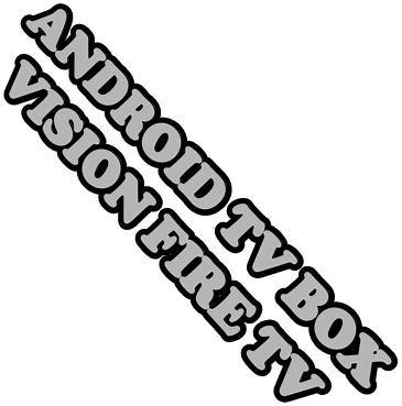 ANDROID TV BOX    VISION FIRE TV